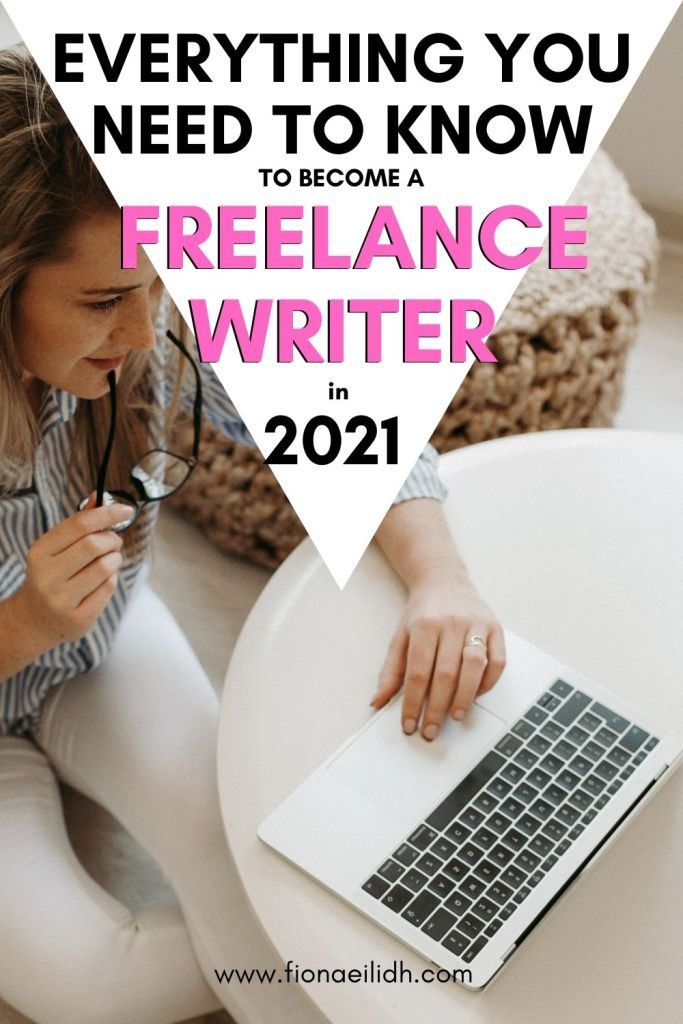 A young woman is working on her laptop. A bold pink text overlay says: Everything You Need to Know to Become a Freelance Writer in 2021