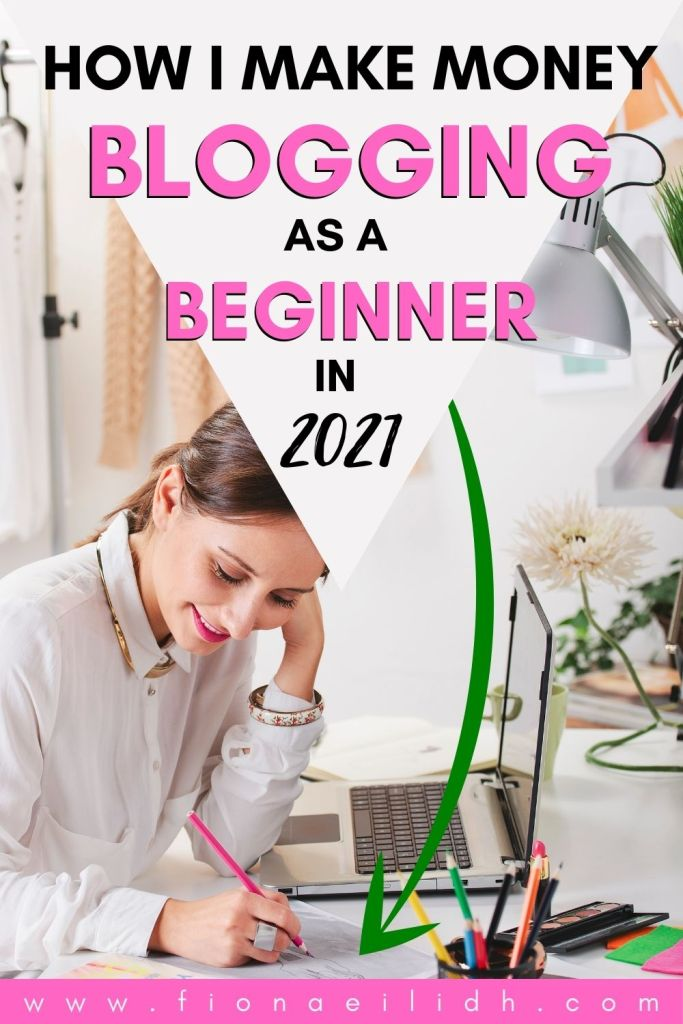 A picture of a blogger with a white overlay. Bold black and pink text reads: How I Make Money Blogging as a Beginner in 2021
